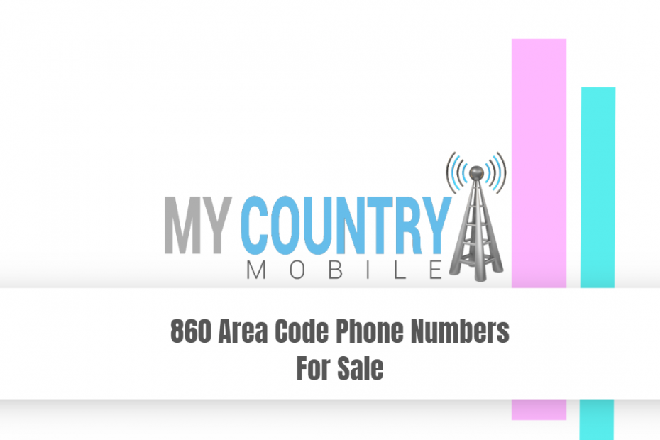 860 Area Code Phone Numbers For Sale - My Country Mobile