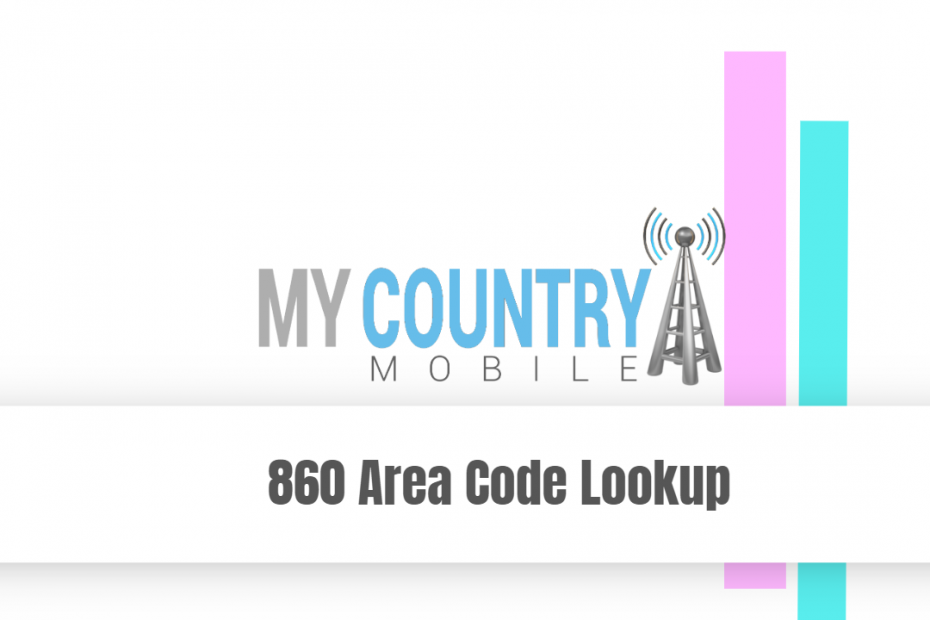 860 Area Code Lookup - My Country Mobile