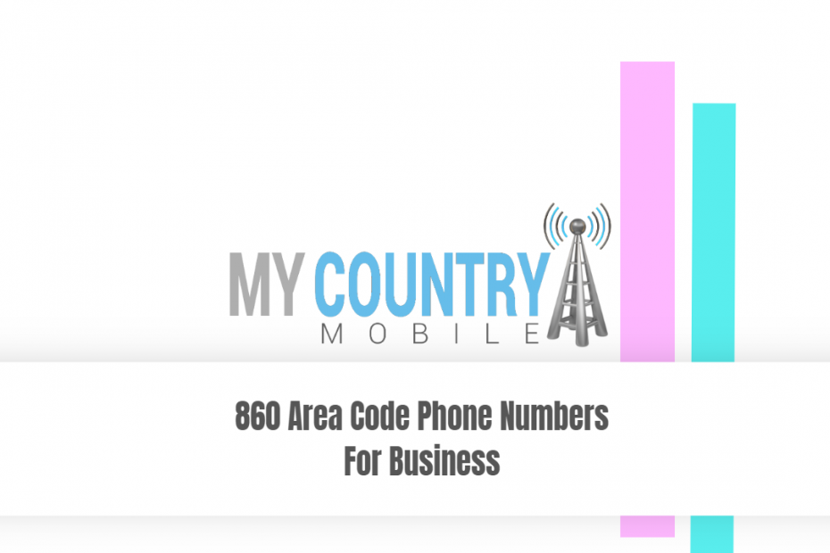 860 Area Code Phone Numbers For Business - My Country Mobile
