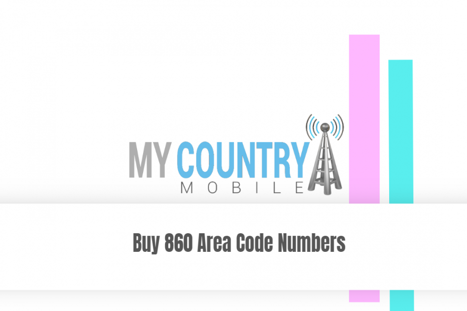 Buy 860 Area Code Numbers - My Country Mobile