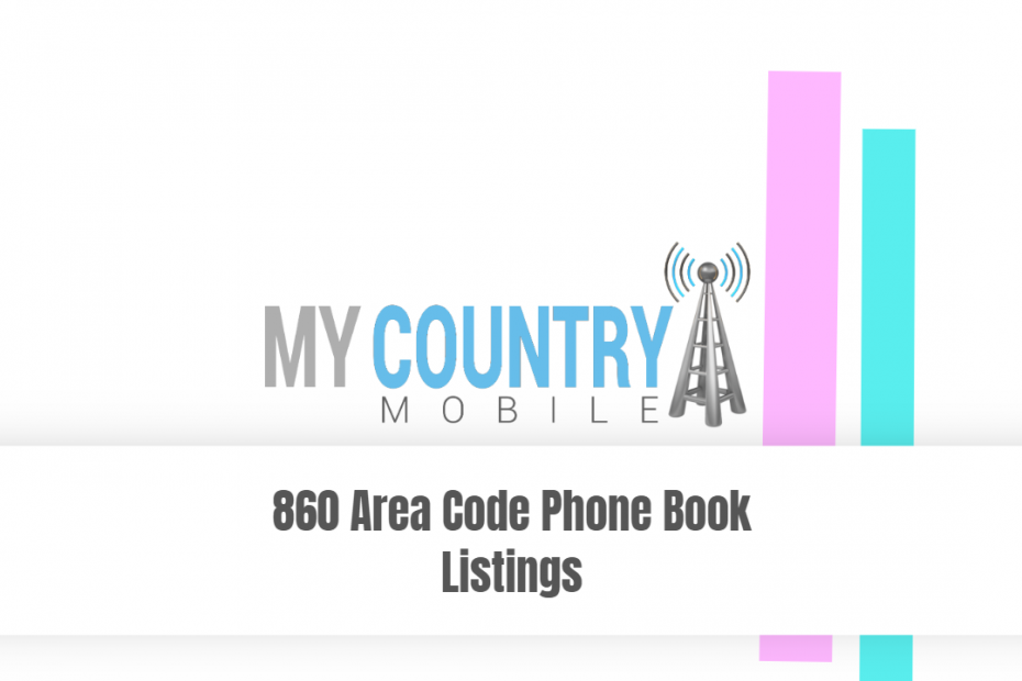 860 Area Code Phone Book Listings - My Country Mobile