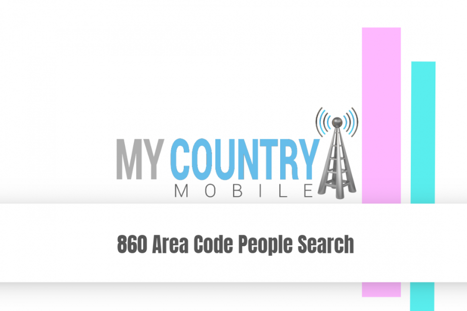 860 Area Code People Search - My Country Mobile