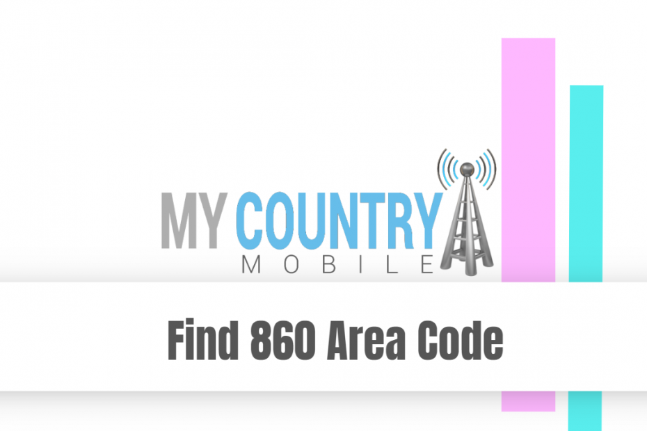 Find 860 Area Code - My Country Mobile